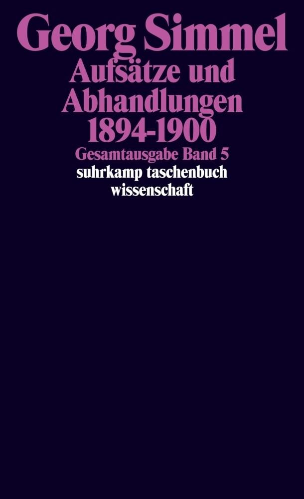 Gesamtausgabe 05. Aufsätze und Abhandlungen 1894 - 1900 als Taschenbuch