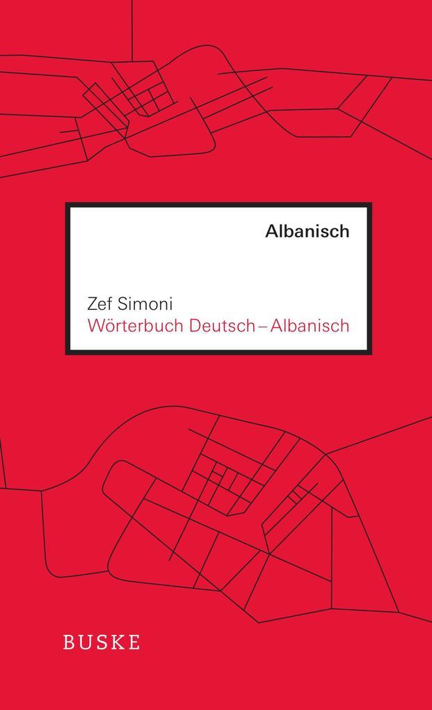 Wörterbuch Deutsch - Albanisch als Buch