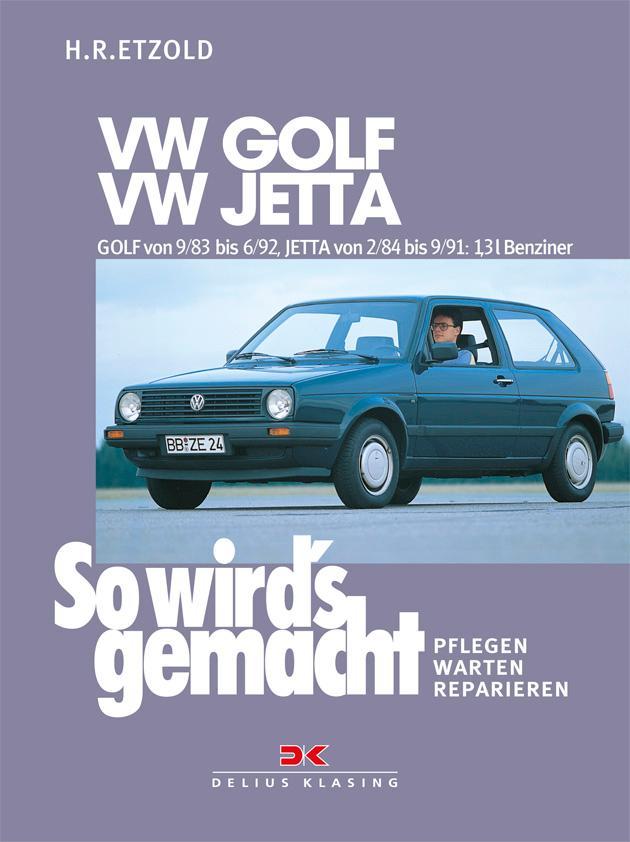 VW GOLF II von 9/83 bis 6/92, VW JETTA II von 2/84 bis 9/91 als Buch