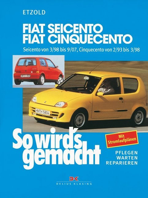 So wirds gemacht. Fiat Seicento / Fiat Cinquecento als Buch