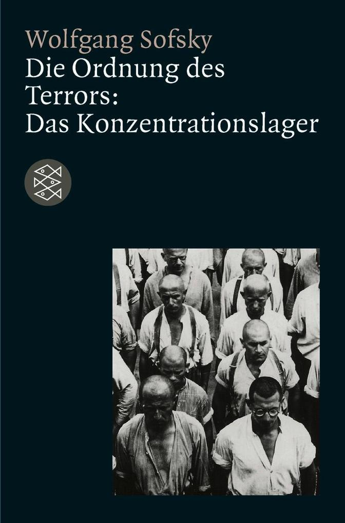 Die Ordnung des Terrors: Das Konzentrationslager als Taschenbuch