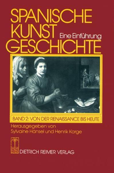 Spanische Kunstgeschichte 2. Von der Renaissance bis Heute als Buch