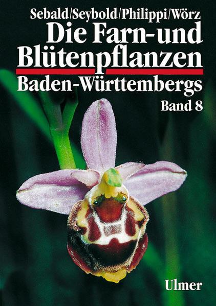 Die Farn- und Blütenpflanzen Baden-Württembergs Band 8 als Buch