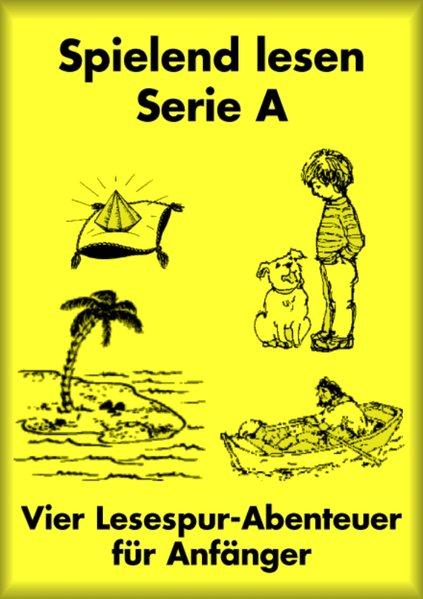 Spielend lesen für Anfänger. Serie A. (hellgelb) als Buch