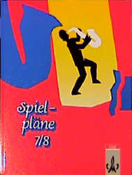 Spielpläne 7/8. Schülerbuch. Neubearbeitung als Buch