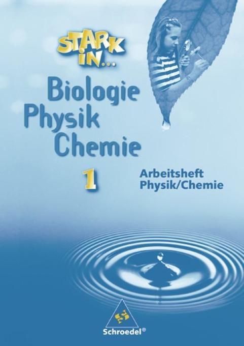 Stark in Biologie, Physik, Chemie 1. Arbeitsheft Physik, Chemie als Buch