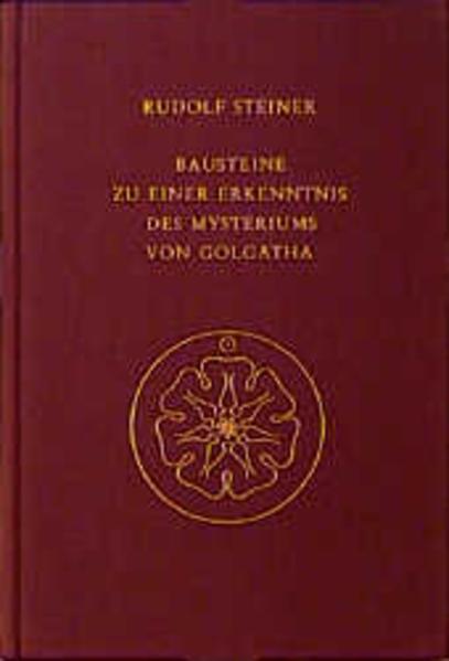 Bausteine zu einer Erkenntnis des Mysteriums von Golgatha als Buch