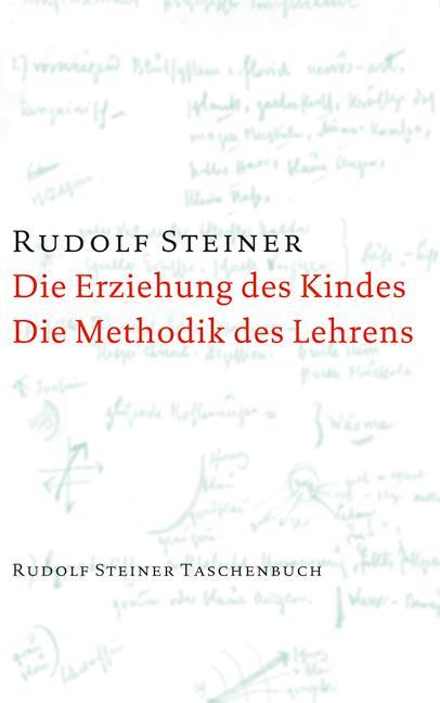 Die Erziehung des Kindes / Die Methodik des Lehrens als Taschenbuch