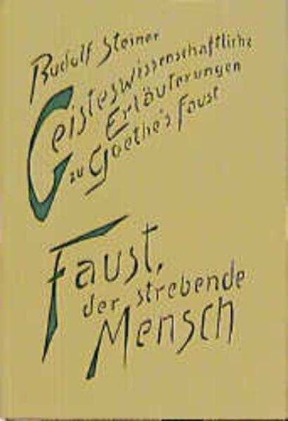 Geisteswissenschaftliche Erläuterungen I zu Goethes Faust als Buch