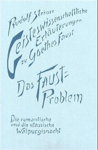 Geisteswissenschaftliche Erläuterungen II zu Goethes Faust als Buch