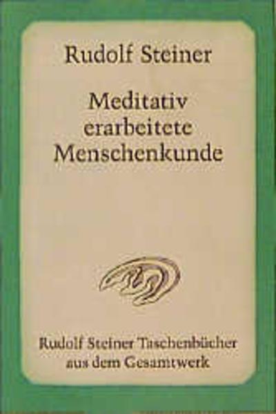 Meditativ erarbeitete Menschenkunde als Taschenbuch