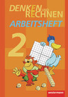 Denken und Rechnen 2. Arbeitsheft. Grundschulen in Hamburg, Bremen, Hessen, Niedersachsen, Nordrhein-Westfalen, Rheinland-Pfalz, Saarland und Schleswig-Holstein