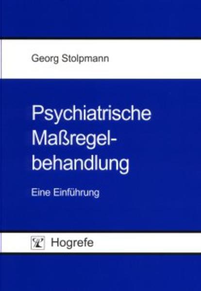 Psychiatrische Maßregel-Behandlung als Buch