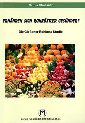 Essen Rohköstler gesünder ? als Buch