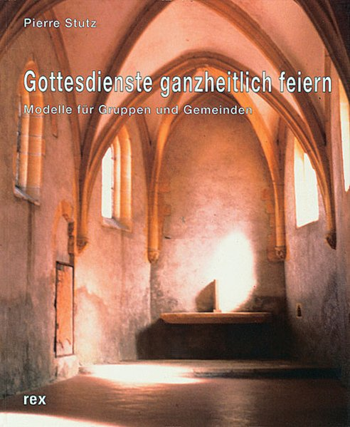 Gottesdienste ganzheitlich feiern als Buch