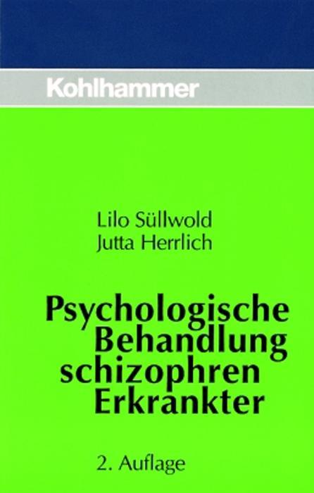 Psychologische Behandlung schizophren Erkrankter als Buch
