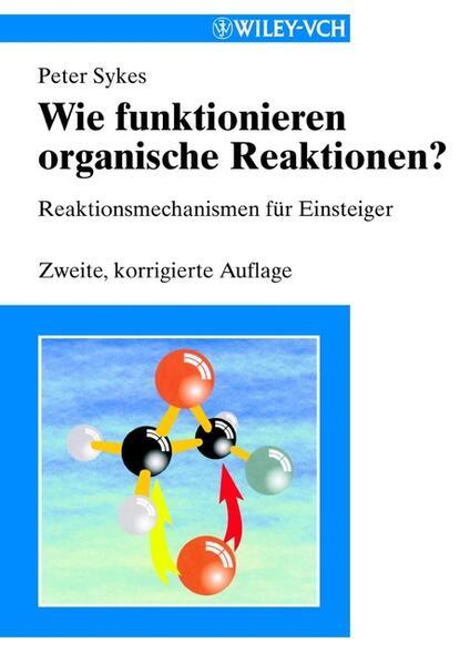 Wie funktionieren organische Reaktionen? als Buch
