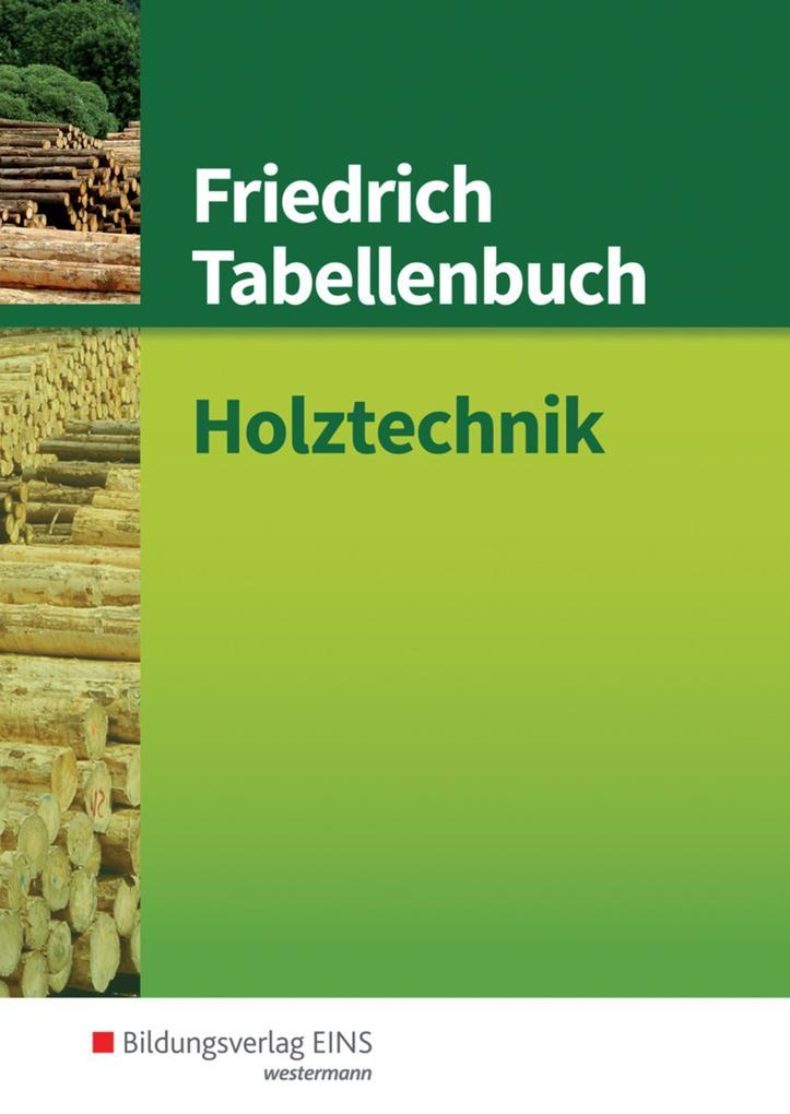 Friedrich Tabellenbuch Holztechnik als Buch