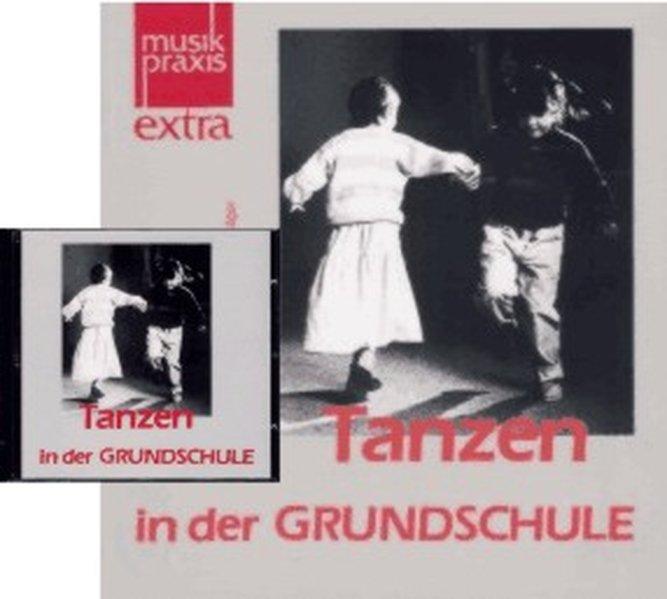 Tanzen in der Gundschule. 15 ausführlich erläuterte Tänze als Buch