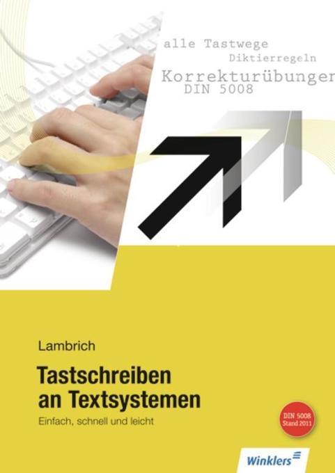 Tastschreiben an Textsystemen. Ausbildungabschnitt 1. Erarbeitung der Tastwege als Buch