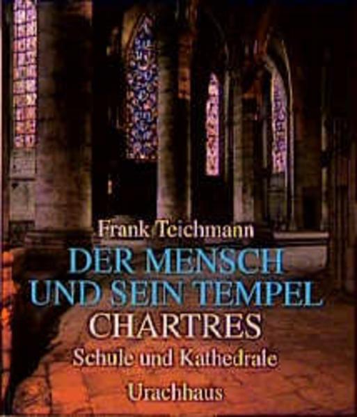 Der Mensch und sein Tempel. Chartres als Buch