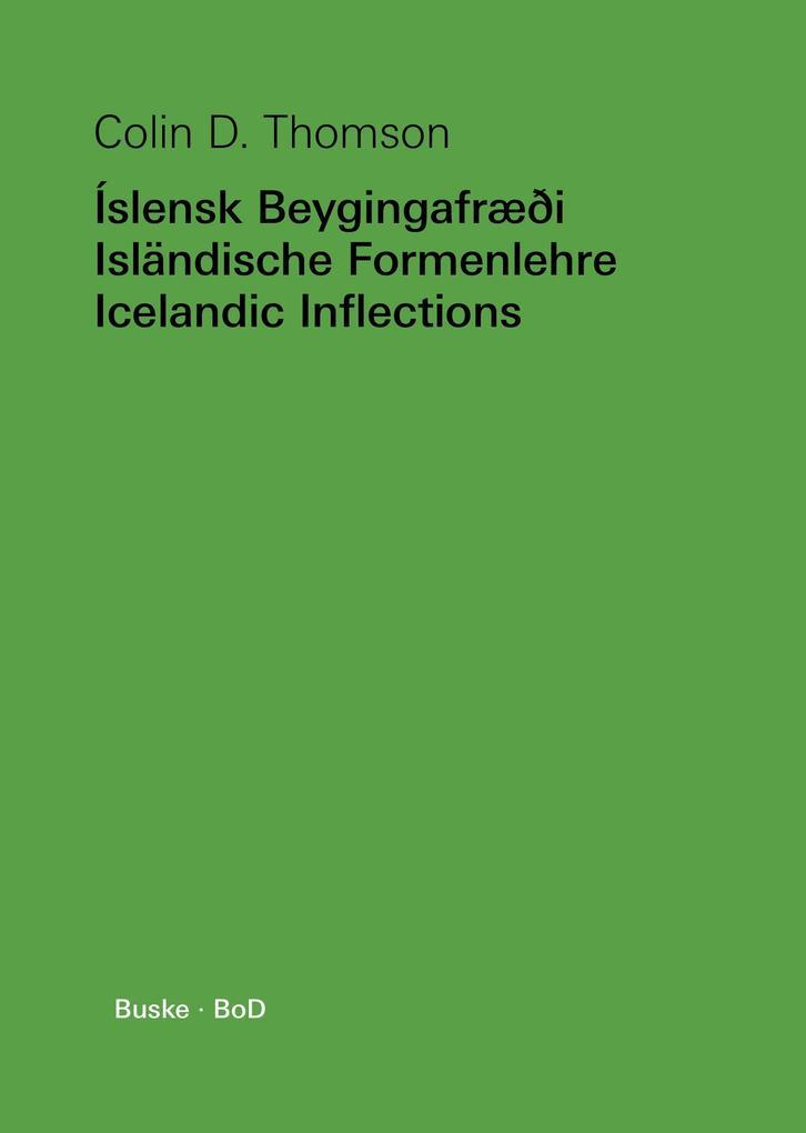 Íslensk Beygingafræði - Isländische Formenlehre - Icelandic Inflections als Buch