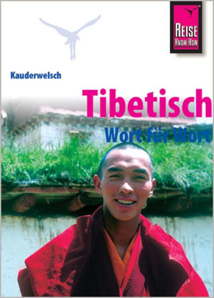 Kauderwelsch Sprachführer Tibetisch - Wort für Wort als Buch