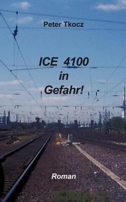ICE 4100 in Gefahr als Buch