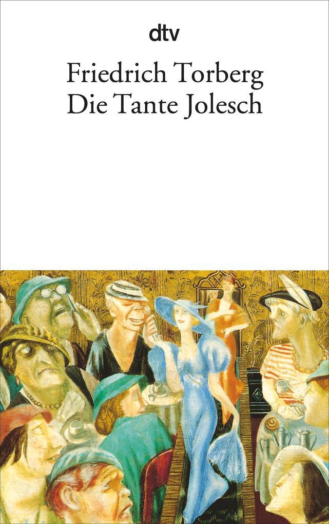 Die Tante Jolesch oder Der Untergang des Abendlandes in Anekdoten als Taschenbuch
