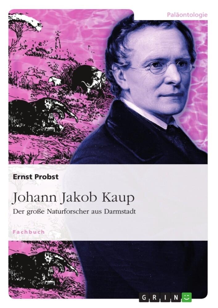 Johann Jakob Kaup - Der große Naturforscher aus Darmstadt als Buch