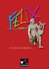 Felix 3 Neu. Lesen: Griechische Mythen