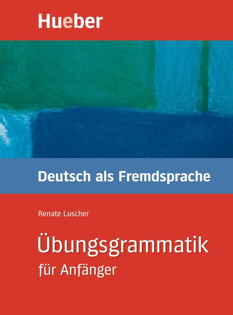 Übungsgrammatik Deutsch als Fremdsprache für Anfänger als Buch