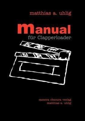 Manual für Clapperloader als Buch