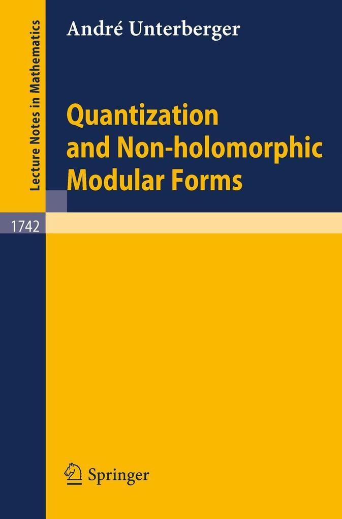 Quantization and Non-holomorphic Modular Forms als Buch