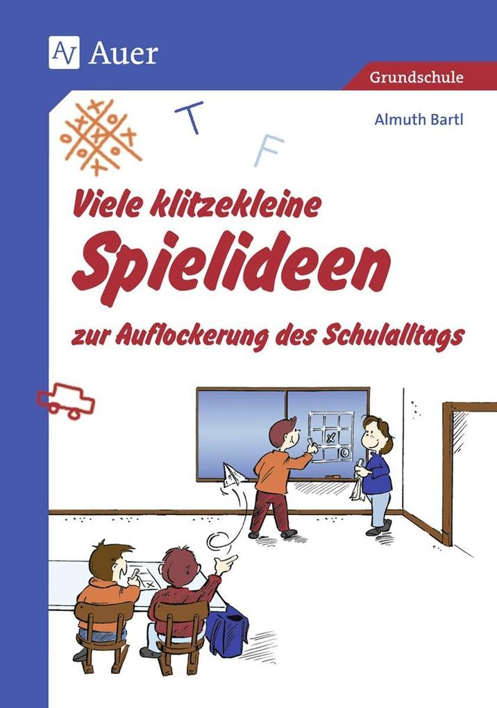 Viele klitzekleine Spielideen 1. Zur Auflockerung des Schulalltags als Buch