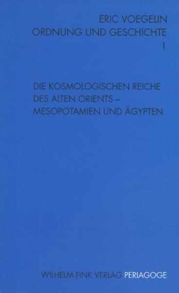 Ordnung und Geschichte / Die kosmologischen Reiche des Alten Orients - Mesopotamien und Ägypten als Buch