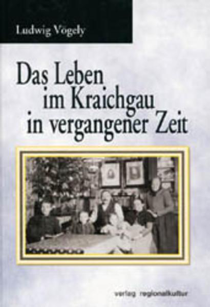Das Leben im Kraichgau in vergangener Zeit als Buch