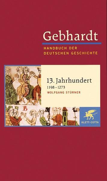 Handbuch der deutschen Geschichte 06. 13. Jahrhundert 1198 - 1273 als Buch