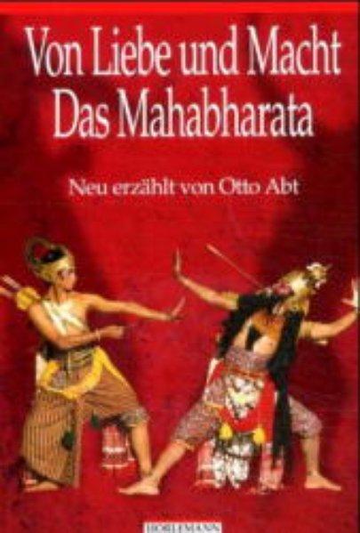 Von Liebe und Macht. Das Mahabharata als Buch