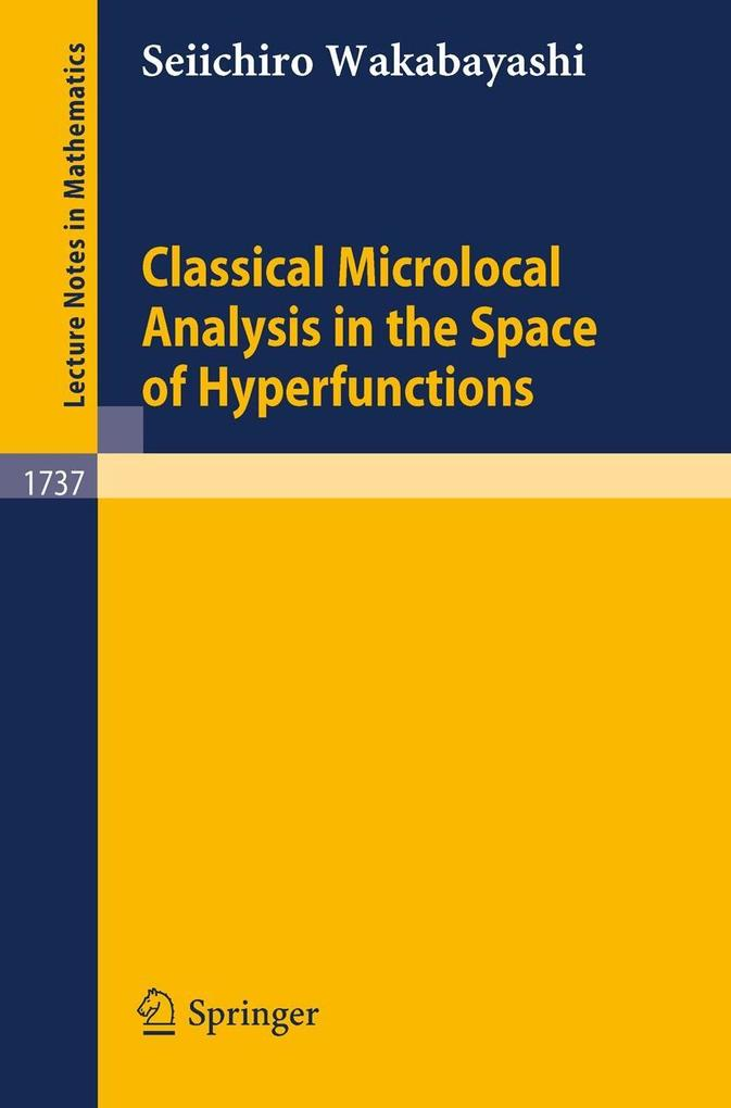 Classical Microlocal Analysis in the Space of Hyperfunctions als Buch