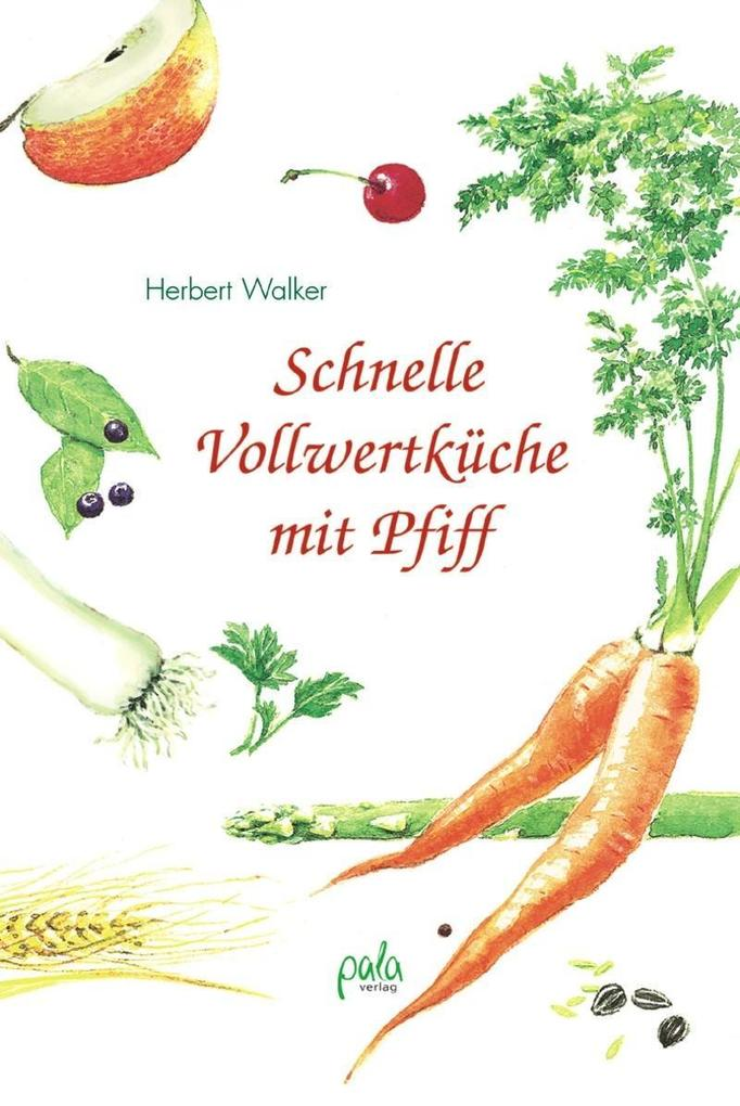 Schnelle Vollwertküche mit Pfiff als Buch