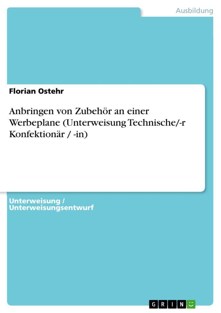 Anbringen von Zubehör an einer Werbeplane (Unterweisung Technische/-r Konfektionär / -in) als Buch