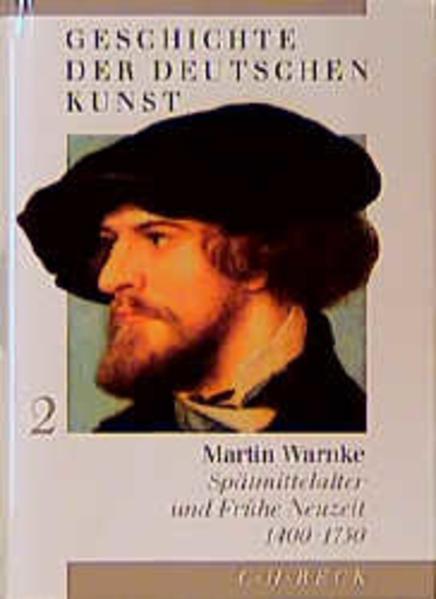 Geschichte der deutschen Kunst. Spätmittelalter und Frühe Neuzeit 1400 - 1750 als Buch