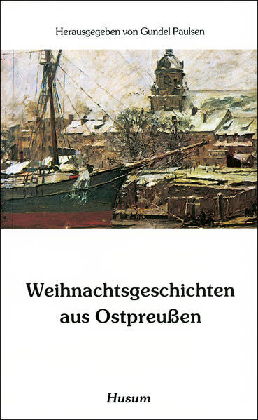Weihnachtsgeschichten aus Ostpreußen als Buch