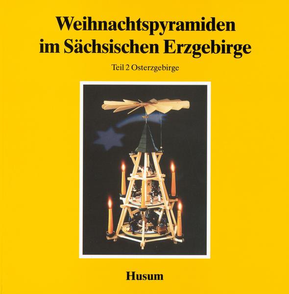 Weihnachtspyramiden im Sächsischen Erzgebirge als Buch