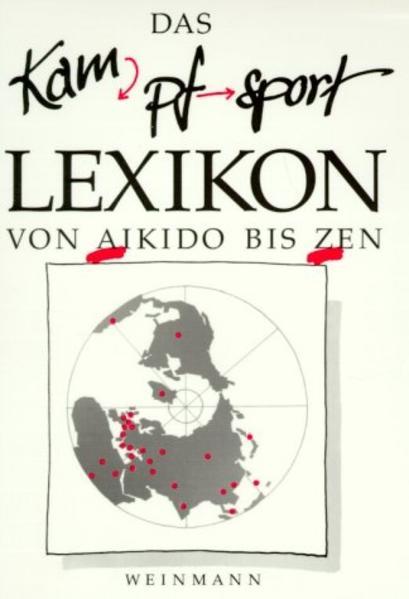 Das Kampfsport Lexikon von Aikido bis Zen als Buch