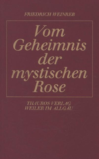Vom Geheimnis der mystischen Rose als Buch