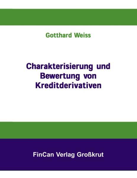 Charakterisierung und Bewertung von Kreditderivativen als Buch
