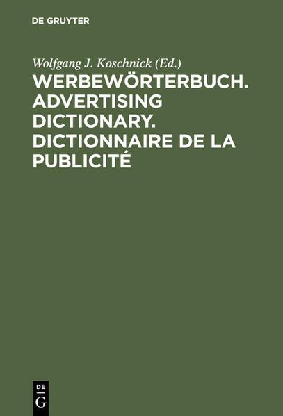 Werbewörterbuch. Advertising Dictionary. Dictionnaire de la Publicité als Buch