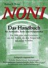 Noni. Das Handbuch für Anwender, Ärzte und Heilpraktiker